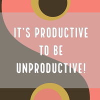 Doing nothing is also productive!